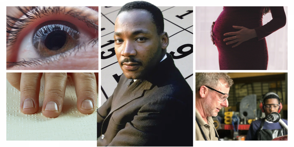 Collage of photos: Martin Luther King, Jr., a closeup of an eye with glaucoma, hands reading Braille, a pregnant woman's torso, a white appearing man wearing safety goggles mentoring a young Black man wearing goggles.